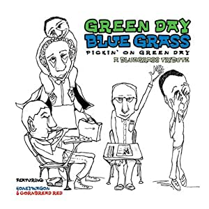 Pickin on Green Day: Green Day Blues Grass