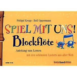eBook Cover für  Spiel mit uns Blockfl xF6 te Anleitung zum Lernen mit den sch xF6 nsten Liedern aus aller Welt Spiel mit uns mir Blockfl xF6 te