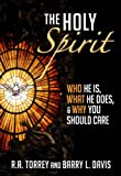 img - for The Holy Spirit: Who He Is, What He Does, & Why You Should Care book / textbook / text book
