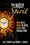 The Holy Spirit: Who He Is, What He D...