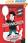 Dishwasher: One Man's Quest to Wash D...