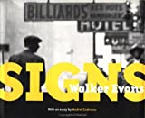Walker Evans: Signs (Getty Trust Publications, J. Paul Getty Museum)