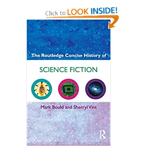 The Routledge Concise History of Science Fiction (Routledge Concise Histories of Literature) by Mark Bould and Sherryl Vint