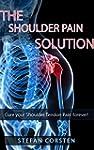 Shoulder Pain Solution: Cure your Sho...