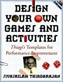 Design your own games and activities :  Thiagi