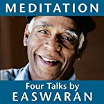 Meditation: Four Talks | Eknath Easwaran