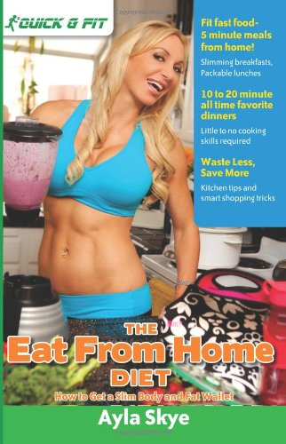 The Eat From Home Diet: How To Get A Slim Body And Fat Wallet