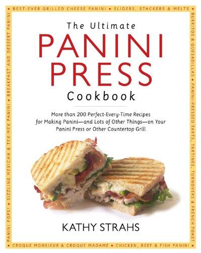 The Ultimate Panini Press Cookbook: More Than