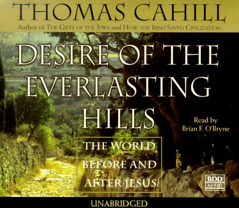 Download Desire of the Everlasting Hills: The World Before and After Jesus