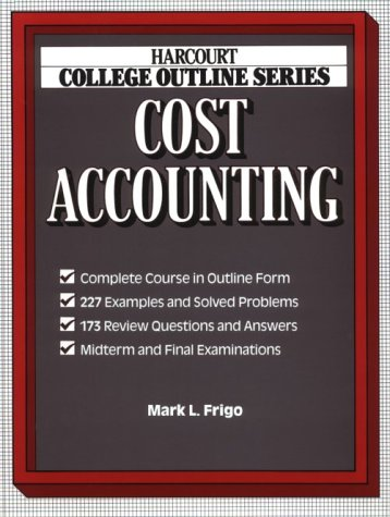 Cost Accounting (Harcourt Brace Jovanovich College Outline Series)