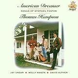 American Dreamer: Songs of Stephen Foster ~ Thomas Hampson