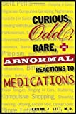 img - for Curious Odd Rare and Abnormal Reactions to Medications by Jerome Z. Dr. Litt (2009-06-16) book / textbook / text book