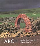Arch (0810919931) by Andy Goldsworthy