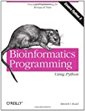 Bioinformatics Programming Using Python: Practical Programming for Biological Data