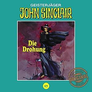 Die Drohung - Teil 1 (John Sinclair - Tonstudio Braun Klassiker 17) Hörspiel