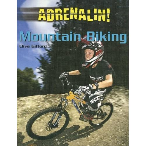 Mountain Biking (Adrenalin!)