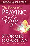 The Power of a Praying� Wife Book of Prayers