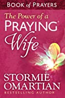 The Power of a Praying� Wife Book of Prayers (English Edition)