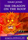 The Dragon on the Roof (Penguin Children's 60s) (0146003217) by Jones, Terry