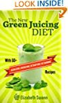 The New Green Juicing Diet: With 60+...