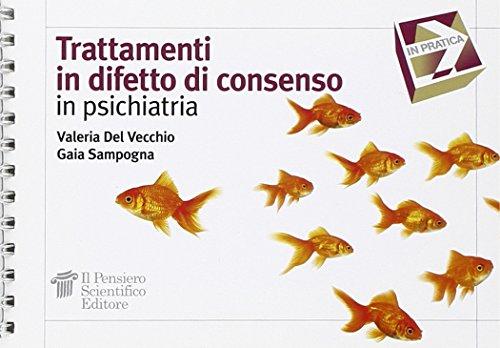 Trattamenti in difetto di consenso in psichiatria