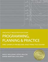 Free Programming, Planning & Practice: ARE Sample Problems and Practice Exam (Architect Registration Exam Ebooks & PDF Download