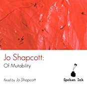 Spoken Ink Poetry: Of Mutability | [Jo Shapcott]