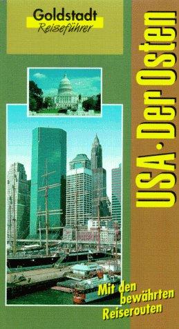 USA. Der Osten. Goldstadt-Reiseführer