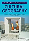 img - for The Wiley-Blackwell Companion to Cultural Geography (Wiley Blackwell Companions to Geography) book / textbook / text book