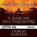 Il marchio dell'inquisitore Audiobook by Marcello Simoni Narrated by Giorgio Marchesi