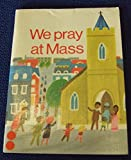 img - for We Pray at Mass book / textbook / text book