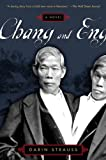 Chang And Eng: A Novel (Turtleback School & Library Binding Edition) (0613346386) by Strauss, Darin