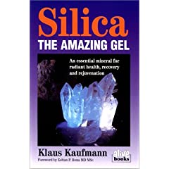 【クリックで詳細表示】Silica: The Amazing Gel : An Essential Mineral for Radiant Health Recovery and Rejuvenation (Kaufmann Foods): Klaus Kaufmann: 洋書