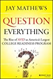 Question Everything: The Rise of AVID as Americas Largest College Readiness Program