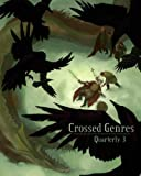 Crossed Genres Quarterly 3