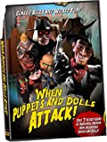 WHEN PUPPETS AND DOLLS ATTACK!