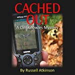 Cached Out: A Cliff Knowles Mystery | Russell Atkinson