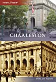 Charleston (Then and Now)