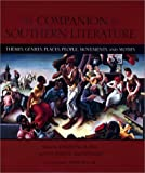 img - for The Companion to Southern Literature: Themes, Genres, Places, People, Movements, and Motifs (Southern Literary Studies) book / textbook / text book