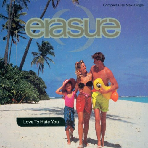 Erasure - Love To Hate You (#2) - Zortam Music