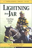 img - for Lightning in a Jar: Catching Racing Fever - A Thoroughbred Owner's Guide, 1st Edition book / textbook / text book