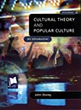 Cultural Theory and Popular Culture: An Introduction (0820326127) by John Storey