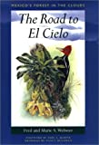 img - for The Road to El Cielo: Mexico's Forest in the Clouds (Treasures of Nature Series, Gorgas Science Foundation) book / textbook / text book