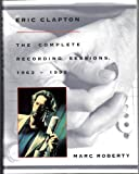 img - for Eric Clapton: The Complete Recording Sessions, 1963-1992 book / textbook / text book