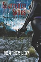Shattered Skies: Beginning's End (Volume 1)