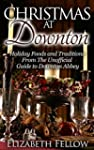 Christmas at Downton: Holiday Foods a...