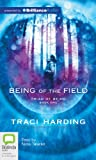 Being of the Field (Triad of Being Trilogy) (1743109768) by Harding, Traci