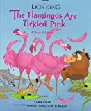 Lion King, The - The Flamingos are Tickled Pink: A Book of Idioms