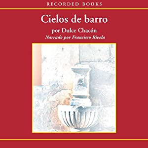 Cielos de Barro [Skies of Clay (Texto Completo)] Audiobook