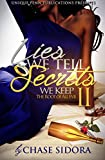Lies We Tell, Secrets We Keep II: The Root Of All Evil